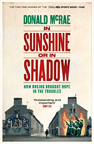 In Sunshine or in Shadow: How Boxing Brought Hope in the Troubles