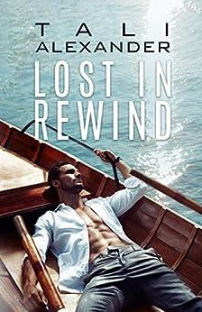 Lost In Rewind (Love In Rewind Book 3) by [Alexander, Tali]