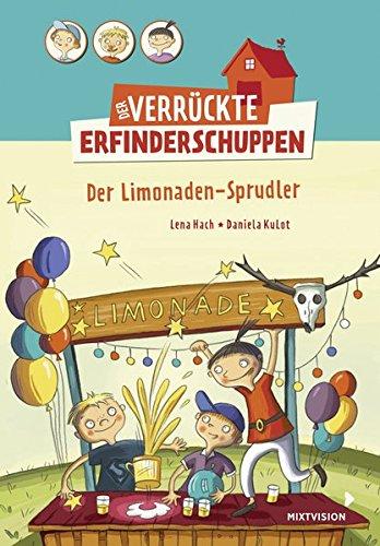 Buchseite und Rezensionen zu 'Der verrückte Erfinderschuppen: Der Limonaden-Sprudler' von Lena Hach