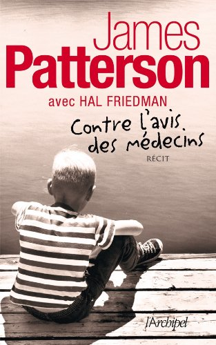 Contre l'avis des médecins par James Patterson