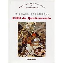 L'Œil du Quattrocento: L'usage de la peinture dans l'Italie de la Renaissance