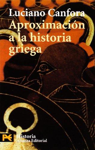 Aproximacion a la historia griega / Approach to Grieg History (El Libro De Bolsillo) por Luciano Canfora