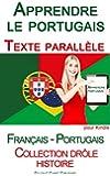 Apprendre le portugais - Texte parallèle - Collection drôle histoire (Français - Portugais) (French Edition)