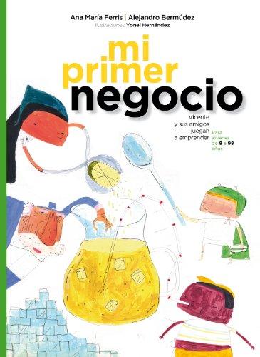 Mi Primer Negocio: Vicente y sus amigos juegan a emprender por Ana María Ferris