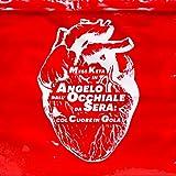 L'Angelo Dall'Occhiale Da Sera: Col Cuore In Gola [Explicit]