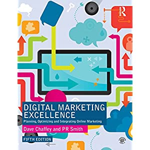 Digital Marketing Excellence: Planning, Optimizing and Integrating Online Marketing (English Edition)