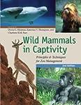Wild Mammals in Captivity 2e - Princi...