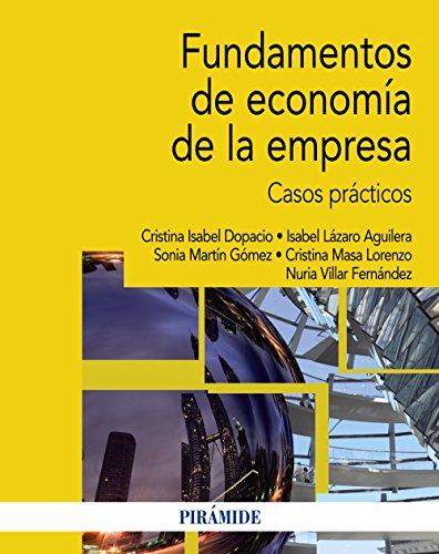 Fundamentos de economía de la empresa: Casos prácticos (Economía Y Empresa)