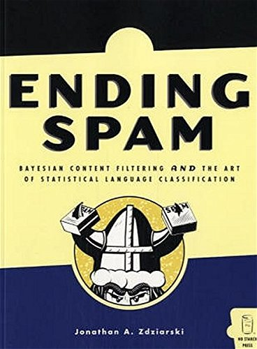 ending-spam-bayesian-content-filtering-the-art-of-statistical-language-classification