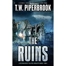 The Ruins: A Dystopian Society in a Post-Apocalyptic World (English Edition)