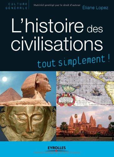 L'histoire des civilisations par Eliane Lopez