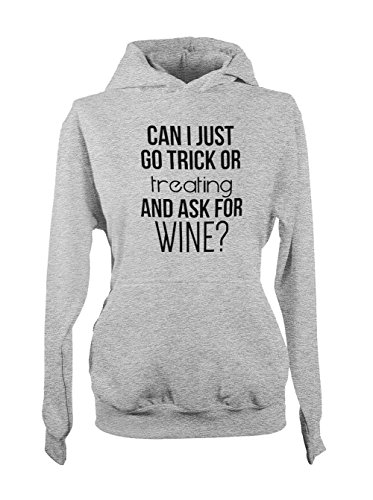 Can I Just Go Trick Or Treating And Ask For Wine Amusant Halloween Femme Capuche Sweatshirt Gris