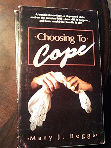 Choosing to Cope by Mary J. Beggs (1988-05-02)