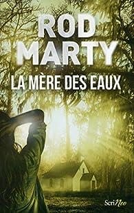 La Mère Des Eaux - Rod Marty (2017)