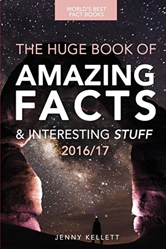Fact Book: The HUGE Book of Amazing Facts and Interesting Stuff: Best Fact Book 2016/17: Volume 1 (Amazing Fact Books)