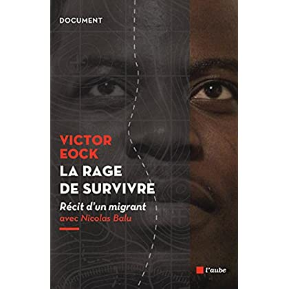 La rage de survivre: Récit d'un migrant (Document)