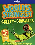 World's Strangest Creepy-Crawlies (Lonely Planet Kids)