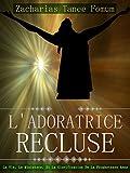 Telecharger Livres L adoratrice Recluse La Vie Le Ministere Et La Glorification De La Prophetesse Anne Femmes de la goire t 1 (PDF,EPUB,MOBI) gratuits en Francaise
