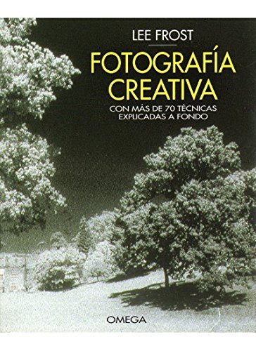 A-Z Creative Photography (Spanish) por Lee Frost