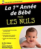 La 1ère année de bébé Pour les nuls
