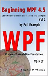 Beginning WPF 4.5 by Full Example with VB.NET Vol 1 (English Edition)