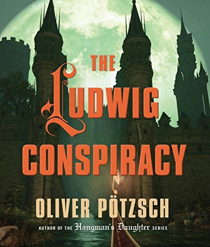 The Ludwig Conspiracy by Oliver P??tzsch (2013-09-03)