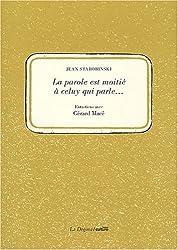 La parole est à moitié à celuy qui parle... : Entretiens avec Gérard Macé