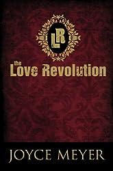 The Love Revolution by Joyce Meyer (2009-09-22)