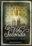 La Vita Seconda: Das zweite Leben