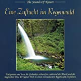 Rain Forest Retreat - The sound of nature - Musik für Wellness / Entspannung