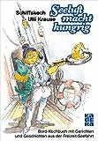 Seeluft macht hungrig: Bord-Kochbuch mit Gerichten und Geschichten