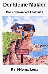 Der kleine Makler: Das etwas andere Fachbuch