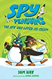 Spy Penguins: The Spy Who Loved Ice Cream (English Edition)
