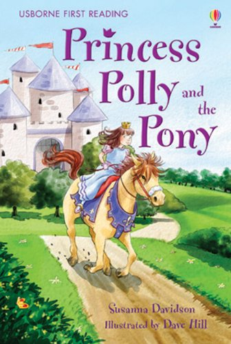 Princess Polly and the Pony (Usborne First Reading)