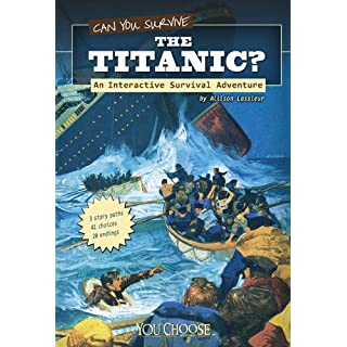 Can You Survive the Titanic? (You Choose: Survival)