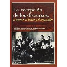 Recepción de los discursos: el oyente, el lector y el espectador