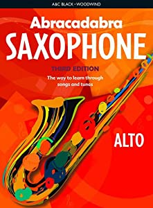 Abracadabra Woodwind, Abracadabra - Abracadabra Saxophone (Pupil's book): The way to learn through songs and tunes