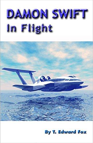 Damon Swift In Flight (The Damon Swift Invention Series Book 6) (English Edition)