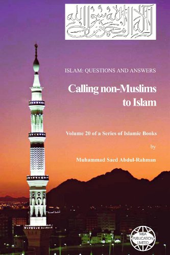 Calling non-Muslims to Islam (Islam Questions And Answers Book 20)