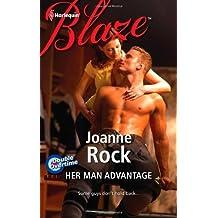 Her Man Advantage by Joanne Rock (2012-04-17)
