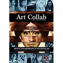 Art Collab: Artistic Collaboration in the Digital Era