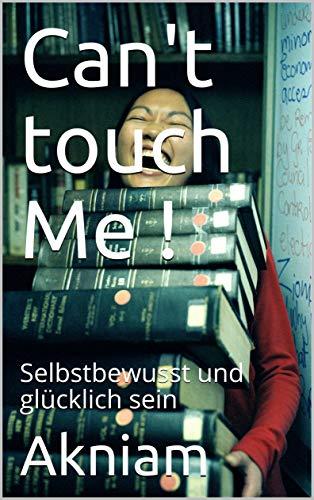 can-t-touch-me-selbstbewusst-und-glcklich-sein