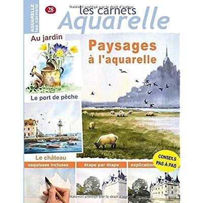 Les carnets aquarelle n°28: les paysages à l'aquarelle