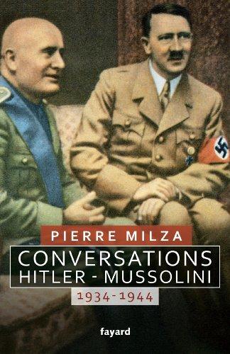 Conversations Hitler-Mussolini: 1934-1944 par Pierre Milza