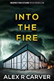 Into The Fire (Inspector Stone Mysteries)