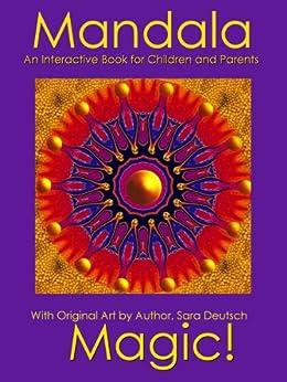 Mandala Magic--An Interactive Book for Children and their Parents (English Edition) par [Deutsch, Sara]