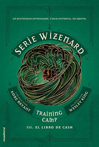 Training camp. El libro de Cash: Serie Wizenard. Libro III ...