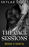 Sinful (The Cage Sessions Book 3) (English Edition)