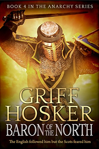 Baron of the North (The Anarchy Series Book 4) (English Edition) par Griff Hosker