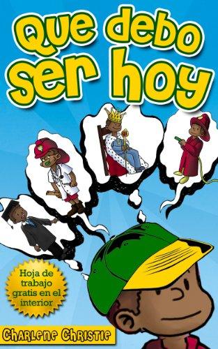 Que debo ser hoy (Spanish Edition)